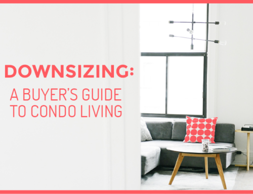 DOWNSIZING: A BUYER'S GUIDE TO CONDO LIVING