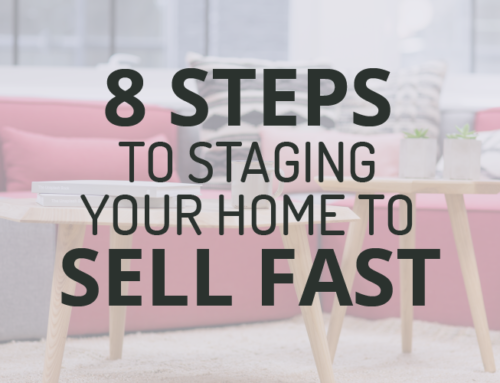 8 STEPS TO STAGING YOUR HOUSE TO SELL FAST