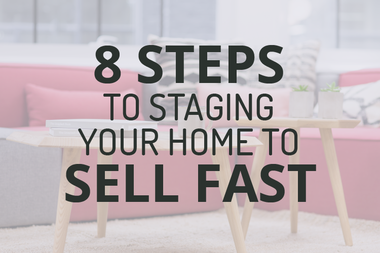 8 steps to staging your house to sell fast pierre for Stage your house to sell