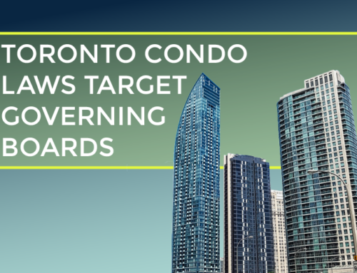 TORONTO CONDO LAWS TARGET GOVERNING BOARDS