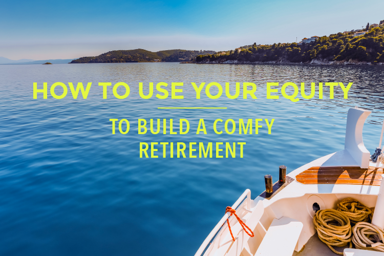 Hot to use your equity to build comfy retirement in toronto - blog header image