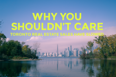 Toronto real estate sales slowed, not a buyers market