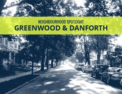 NEIGHBOURHOOD SPOTLIGHT: GREENWOOD & DANFORTH