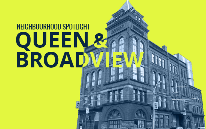Meet Toronto's Latest Upcoming East End Area: Queen & Broadview