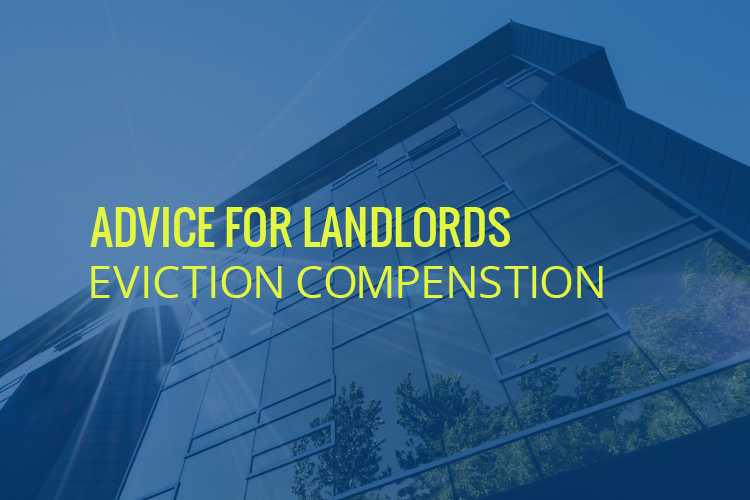 Advice For Landlords: Eviction Compensation for Tenants