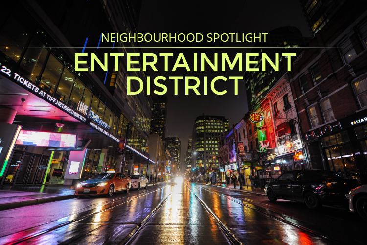 Toronto's Most Entertaining Neighbourhood at Peter & Adelaide