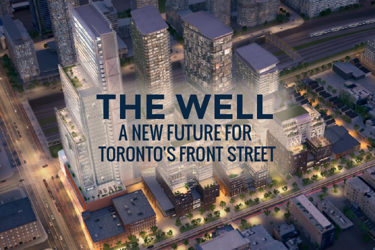 The Well: A New Future For Toronto's Front Street