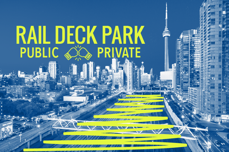Toronto's Rail Deck Park: The Public vs. Private Debate