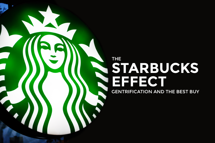 The Starbucks Effect: Gentrification and The Best Buy