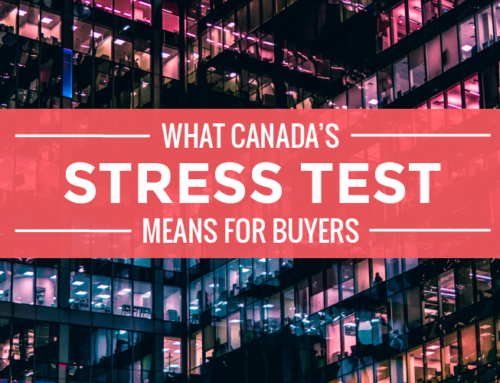 WHAT CANADA'S STRESS-TEST MEANS FOR BUYERS