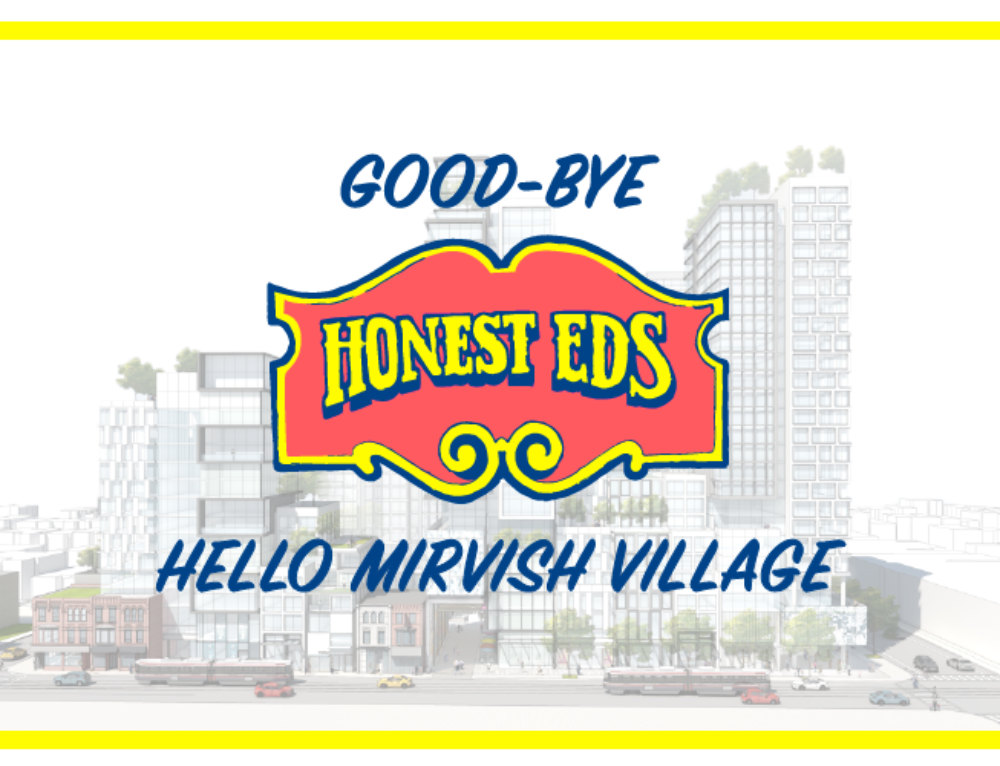 GOODBYE HONEST EDS, HELLO MIRVISH VILLAGE