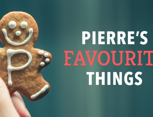 PIERRE'S FAVOURITE THINGS