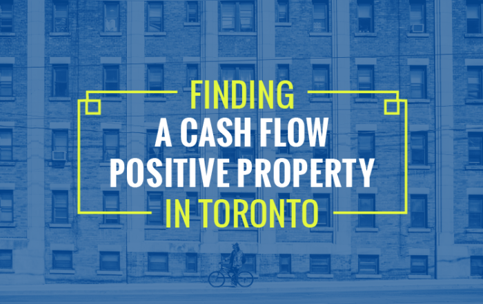 Finding a Cash Flow Positive Property in Toronto