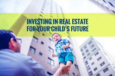 Investing in Real Estate For Your Child's Future