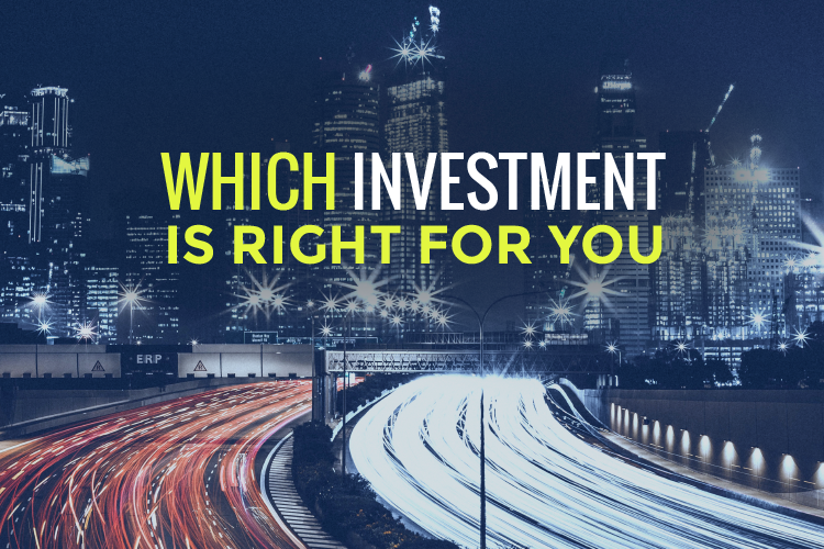 Which Investment Is Right For You?