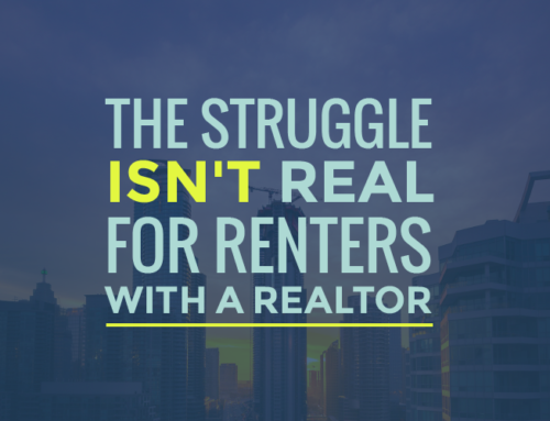 THE STRUGGLE ISN'T REAL FOR RENTERS WITH A REALTOR