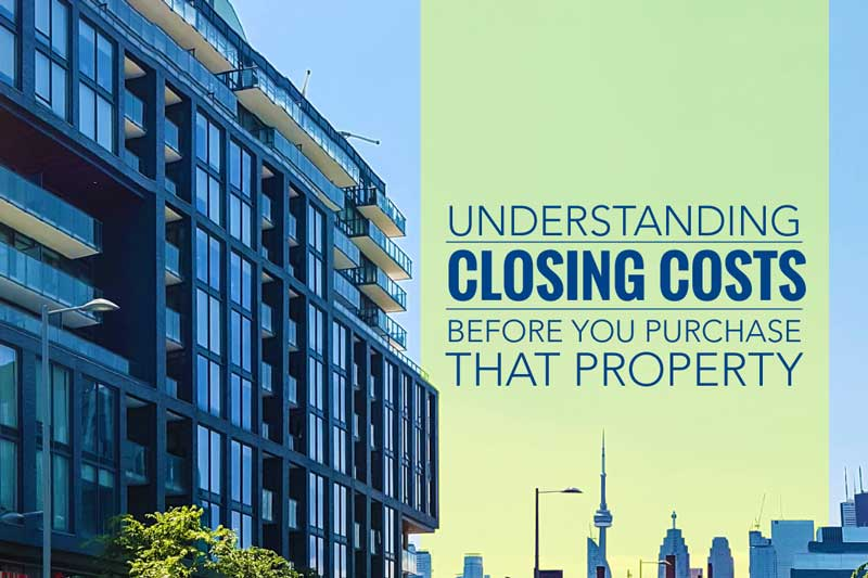 Understanding Closing Costs Before You Purchase That Property
