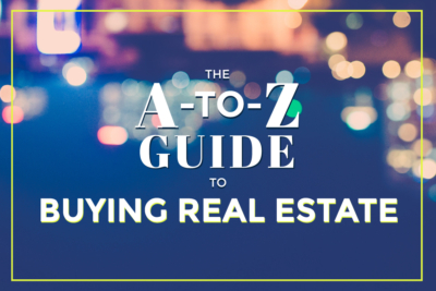 The A-to-Z Guide To Buying Real Estate