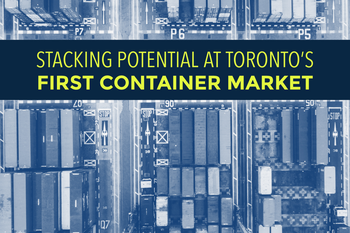 Stacking Potential at Toronto's First Container Market