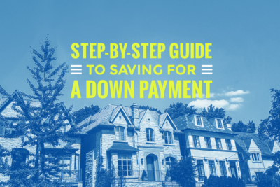 Step-By-Step Guide to Saving for a Down Payment