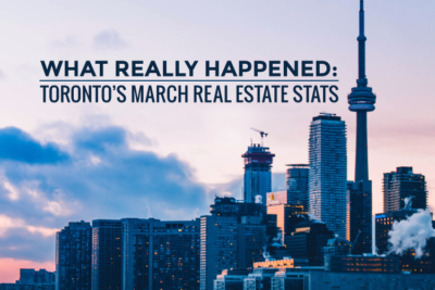Toronto's Real Estate Market Report: What really happened in March