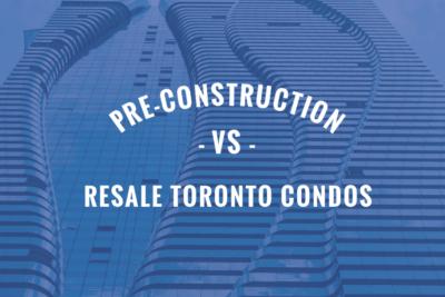 Investing in Pre-Construction V.S. Re-Sale Toronto Condos