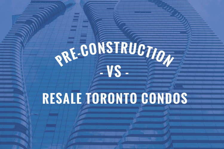 Investing in Pre-Construction V.S. Re-Sale Toronto Condos