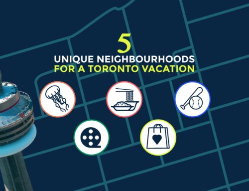 5 UNIQUE NEIGHBOURHOODS FOR A TORONTO VACATION