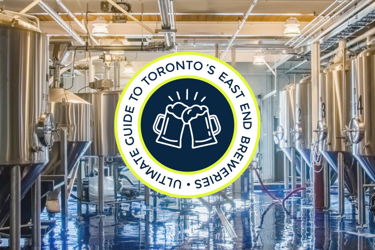 The Ultimate Guide to Toronto's East End Breweries