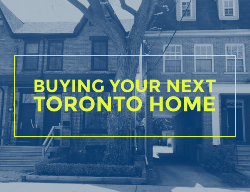 BUYING YOUR NEXT TORONTO HOME