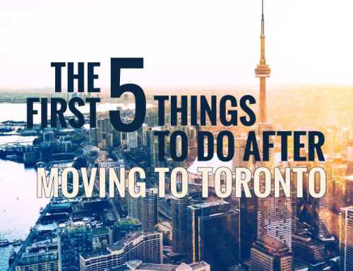 THE FIRST FIVE THINGS TO DO AFTER MOVING TO TORONTO