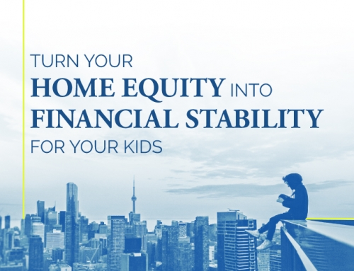 INVESTING IN TORONTO CONDOS: TURN YOUR HOME EQUITY INTO FINANCIAL STABILITY FOR YOUR KIDS