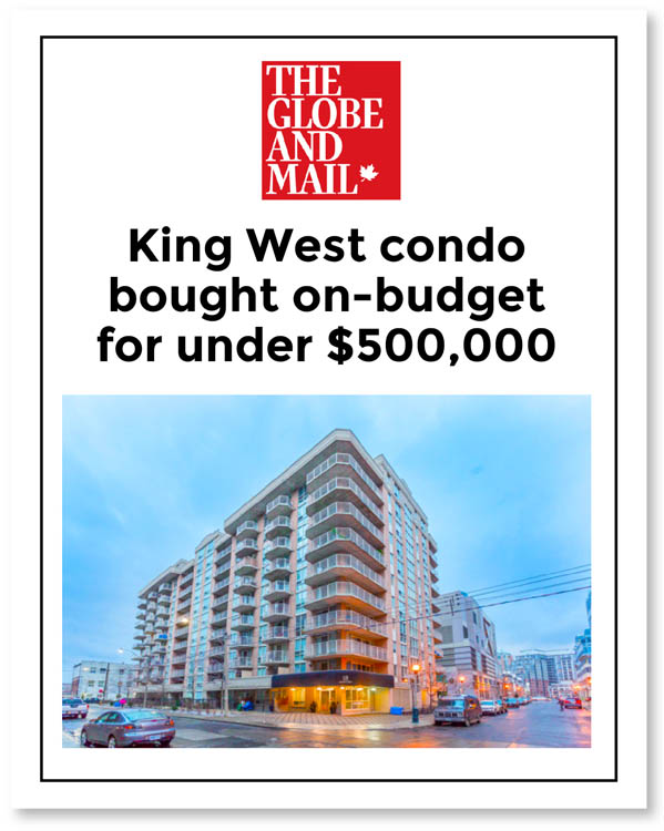 Top Toronto Real Estate Agent | Globe and Mail article on buying a King West condo on budget for under $500,000