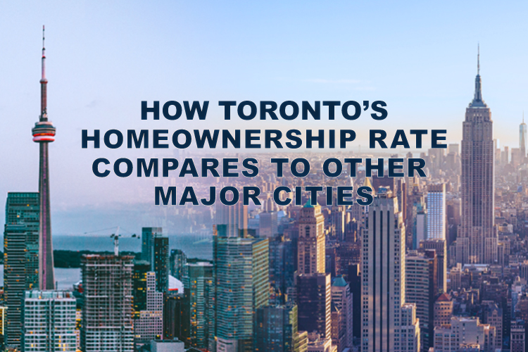 How Toronto's Home Ownership Rate Compares to Other Major Cities