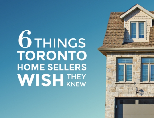 SIX THINGS TORONTO HOME SELLERS WISH THEY KNEW