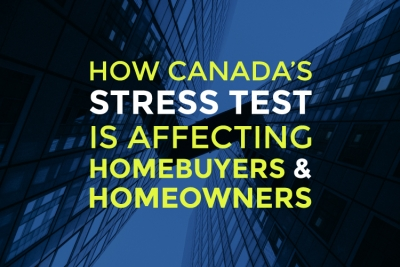 How Canada's 2019 Mortgage Stress Test is Affecting Homebuyers and Homeowners
