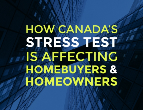 HOW CANADA'S MORTGAGE STRESS TEST IS AFFECTING HOMEBUYERS AND HOMEOWNERS