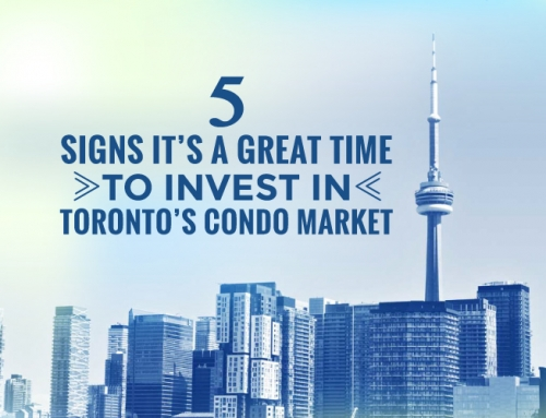 FIVE SIGNS IT'S A GREAT TIME TO INVEST IN TORONTO'S CONDO MARKET