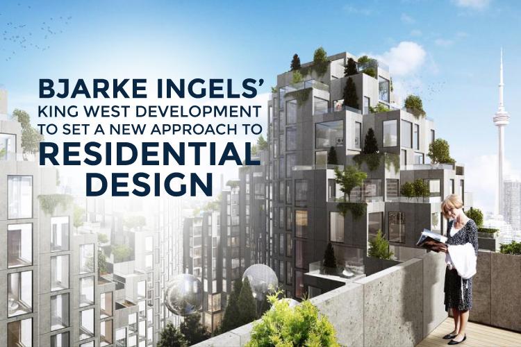 Bjarke Ingels' King West Development in Toronto