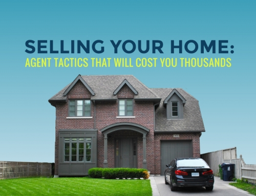 SELLING YOUR HOME: AGENT TACTICS THAT WILL COST YOU THOUSANDS