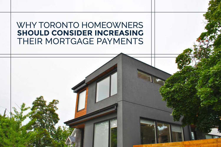why Torontonian's should consider increasing their mortgage payments