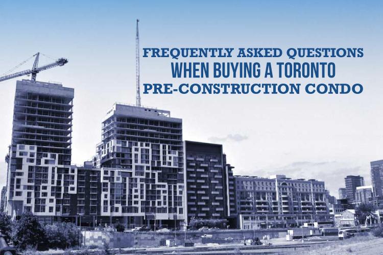 FAQ when buying toronto pre-construction condo