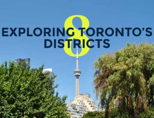 EXPLORING TORONTO'S EIGHT DISTRICTS