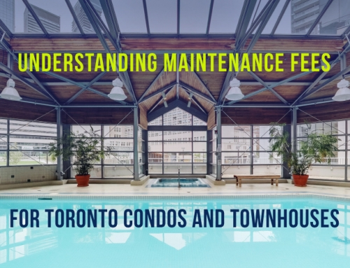 UNDERSTANDING MAINTENANCE FEES FOR TORONTO CONDOS AND TOWNHOUSES