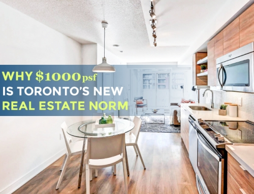 WHY $1000psf IS TORONTO'S NEW REAL ESTATE NORM