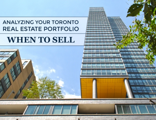 ANALYZING YOUR TORONTO REAL ESTATE PORTFOLIO: WHEN TO SELL