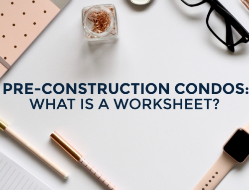 PRE-CONSTRUCTION CONDOS: WHAT IS A WORKSHEET?
