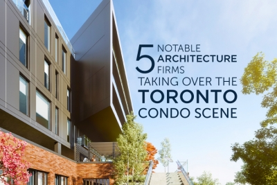 5 architect firms taking over toronto condo scene