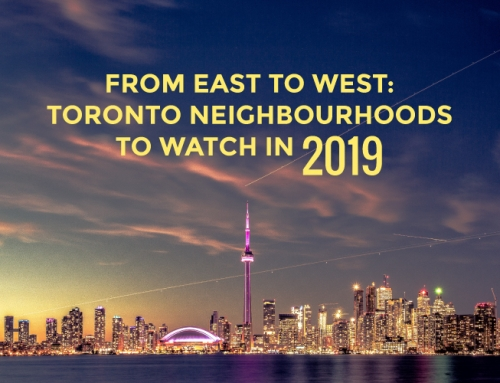 FROM EAST TO WEST: TORONTO NEIGHBOURHOODS TO WATCH IN 2019
