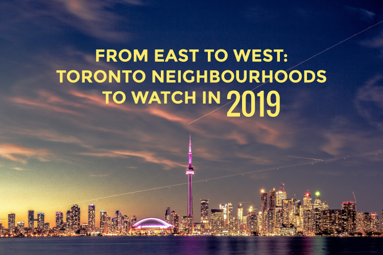 Cover Photo for Up and Coming Toronto Neighbourhoods to Watch in 2019